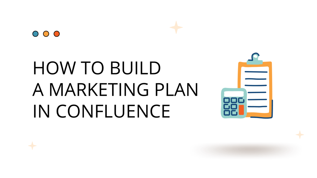 How to build a Marketing Plan in Confluence Cloud