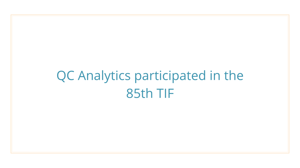 QC Analytics participated in the 85th TIF